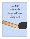 Go Math 2nd Grade Chapter 8 Lesson Plans