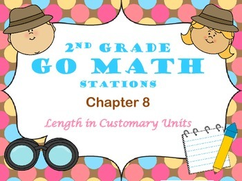 Go Math ~ 2nd Grade Chapter 8 Math Centers/Stations ~ Common Core