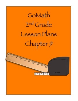 Go Math 2nd Grade Chapter 9 Lesson Plans by Rachel H | TpT