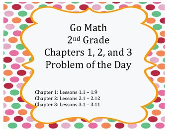 Go Math 2nd Grade Chapters 1-3 Problem of the Day Worksheets and Assessment Tool