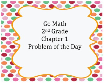 Go Math 2nd Grade Chapter 1 Problem of the Day Worksheets and Assessment Tool