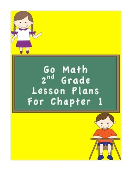 Go Math 2nd Grade Chapter 1 Lesson Plans and CCSS Checklist