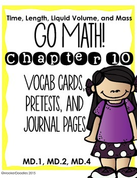 Go Math! 3rd Grade Chapter 10: Time, Liquid Volume, and Measurement PACK!