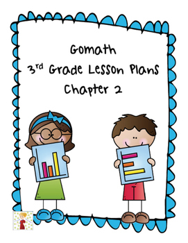 Go Math 3rd Grade Chapter 2 Lesson Plans by Rachel H   TpT