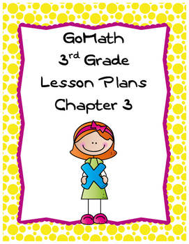 Go Math 3rd Grade Chapter 3 Lesson Plans