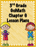 Go Math 3rd Grade Chapter 6 Lesson Plans