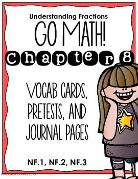 Go Math! 3rd Grade Chapter 8 Understanding Fractions Resource Kit!