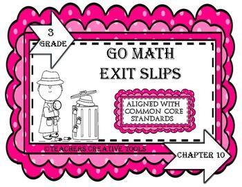 Go Math 3rd Grade Exit Slips Assessment Chapter 10