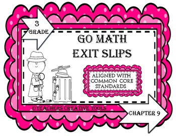 Go Math 3rd Grade Exit Slips Assessment Chapter 9