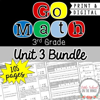 Go Math 3rd Grade: Unit 3 BUNDLE - Chapters 10 through 14
