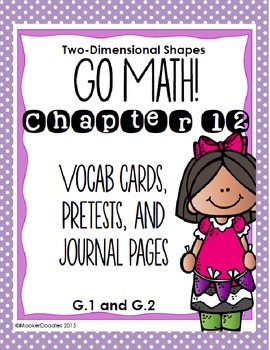 Go Math! 3rd grade Chapter 12 Resource Kit for TWO-DIMENSIONAL SHAPES!