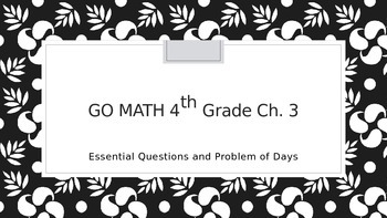 Go Math 4th Grade Chapter 3 Essential Questions and Problem of the Day