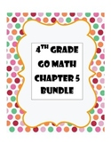 Go Math 4th Grade, Chapter 5 Bundle