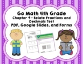 Go Math 4th Grade Chapter 9 Tests - Decimals & Fractions - Distance Learning