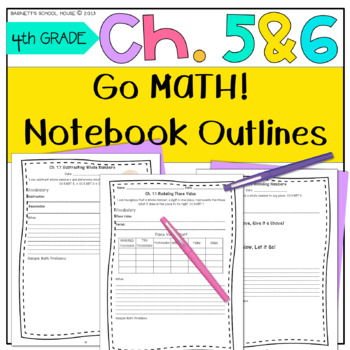 Go Math! 4th Grade Notebook CC and I Can Statements Chapter 5 & 6