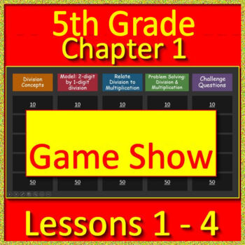 Go Math! 5th Grade Chapter 1 Lessons 1 - 4: Jeopardy Game Show!