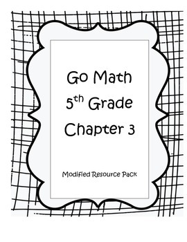 Go Math 5th Grade, Chapter 3 Modified Resource Bundle
