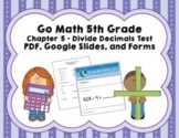 Go Math 5th Grade Chapter 5 Tests - Divide Decimals - Distance Learning!