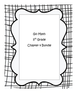 Go Math 5th Grade, Chapter 4 Modified Resource Bundle
