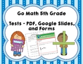 Go Math 5th Grade Tests BUNDLE - Distance Learning Compatible!