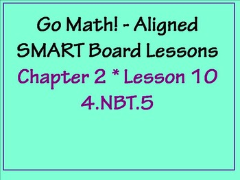 Go Math Aligned - Ch 2 Lesson 10   Multiply with Regrouping 4.NBT.5