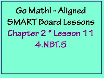 Go Math Aligned - Ch 2 Lesson 11   Multiply with Regrouping 4.NBT.5