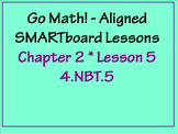 Go Math Aligned - Ch 2 Lesson 5   Distributive Property Area Model   4.NBT.5