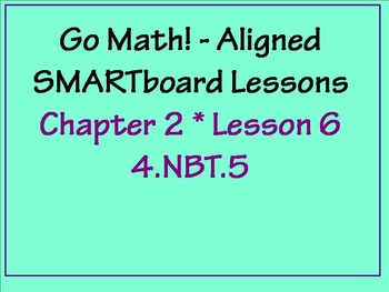Go Math Aligned - Ch 2 Lesson 6   Expanded Form 4.NBT.5