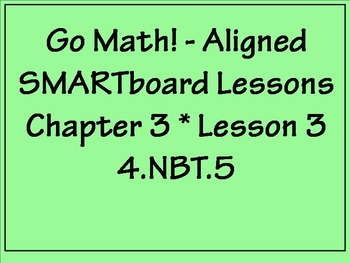Go Math Aligned - Ch 3 Lesson 3  Area Model  4.NBT.5