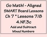 Go Math Aligned - Ch 7  Lessons 7-8  4.NF.3  Add and Subtract Mixed Numbers