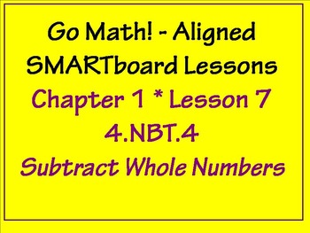 Go Math Aligned Chapter 1 Lesson 7 Subtract Whole Numbers   4.NBT.4