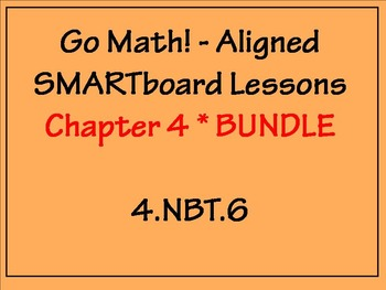 Go Math Aligned - Chapter 4 BUNDLE 4.NBT.6