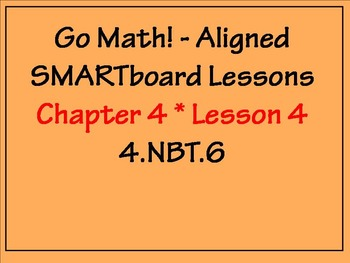 Go Math Aligned - Chapter 4 Lesson 4  Divide Multiples of