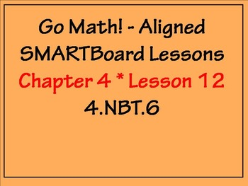Go Math Aligned - Chapter 4 Lessons 12 Multi-step Word Problems 4.NBT.6