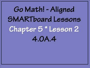 Go Math Aligned - Chapter 5 Lesson 2  Factors and Divisibility  4.OA.4