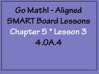 Go Math Aligned - Chapter 5 Lesson 3  Common Factors  4.OA.4