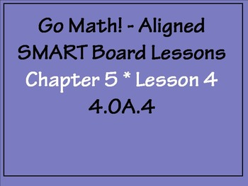 Go Math Aligned - Chapter 5   Lesson 4  Factors and Multiples  4.OA.4