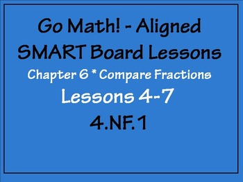 Go Math Aligned - Chapter 6 Lessons 4-7  4.NF.1  Compare Fractions