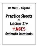Go Math Aligned Practice Sheets for Lesson 2.4  Estimate Quotients