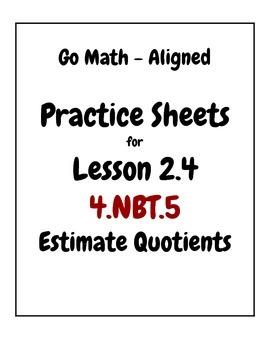 Go Math Aligned Practice Sheets for Lesson 2.4  Estimate Q