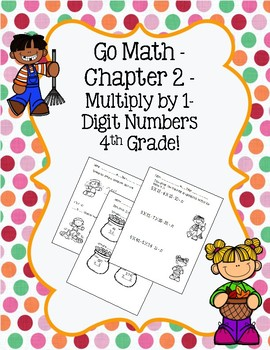 Go Math Ch 2 - 4th Grade - Multiply by 1 Digit Numbers Practice - Autumn