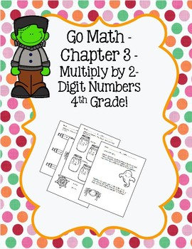 Go Math Ch 3 - 4th Grade - Multiply by 2 Digit Numbers Practice - Halloween
