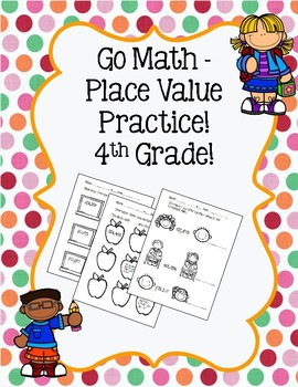 Go Math Chapter 1 - 4th Grade - Place Value Practice - Back to School