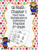 Go Math Chapter 1 - 5th Grade - Place Value, Multiplication, and Expressions