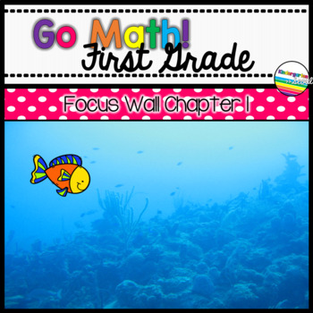 Go Math! Chapter 1 First Grade Focus Wall