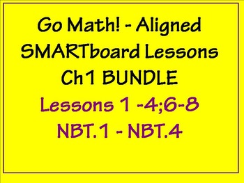 Go Math Chapter 1 Smartboard Lessons Bundle 4.NBT.1 - 4.NBT.4