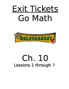 Go Math Chapter 10 Exit Slips/Quizzes/Quick Checks