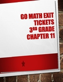 GO Math! Chapter 11 Exit Tickets 3rd Grade