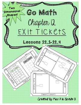 Go Math Chapter 12- Exit Tickets *Two-Dimensional Shapes*