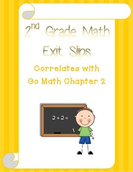 Go Math Chapter 2 Exit Slips - 2nd Grade
